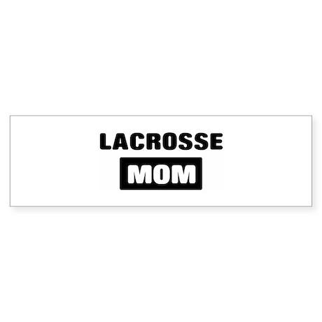 LACROSSE mom Bumper Sticker