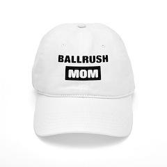 BALLRUSH mom Baseball Cap