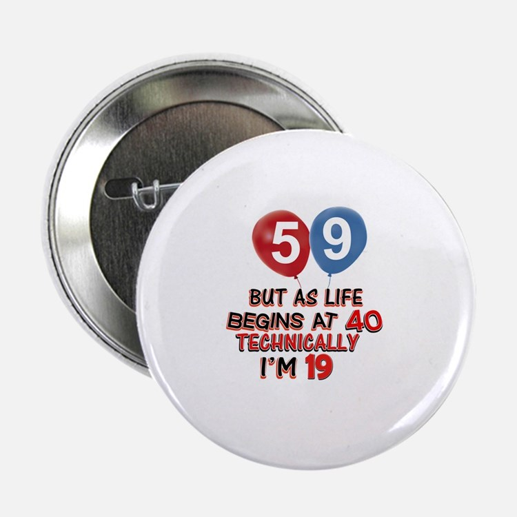 """59 years.. but technically younger 2.25"""" Button"""