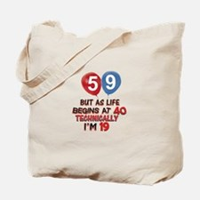 59 years.. but technically younger Tote Bag