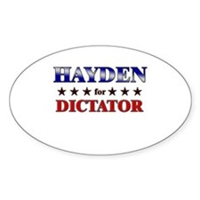 HAYDEN for dictator Oval Decal