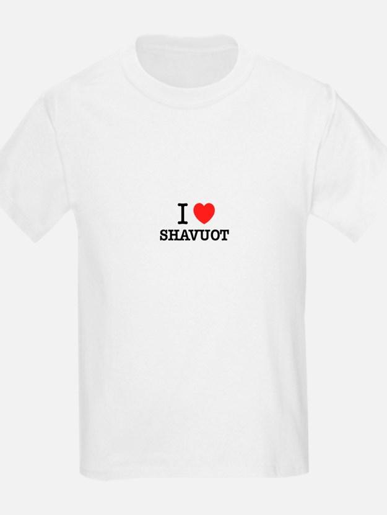 I Love SHAVUOT T-Shirt