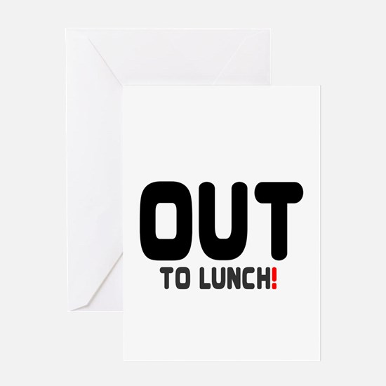 OUT TO LUNCH! Greeting Cards