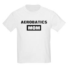 AEROBATICS mom T-Shirt