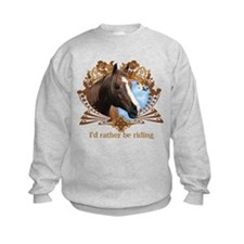I'd Rather Be Riding Horses Sweatshirt