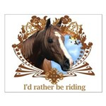 I'd Rather Be Riding Horses Small Poster