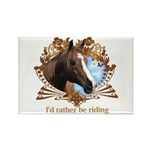 I'd Rather Be Riding Horses Rectangle Magnet (100
