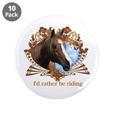 """I'd Rather Be Riding Horses 3.5"""" Button (10 pack)"""