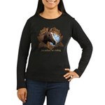 I'd Rather Be Riding Horses Women's Long Sleeve Da