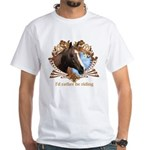 I'd Rather Be Riding Horses White T-Shirt