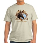 I'd Rather Be Riding Horses Light T-Shirt