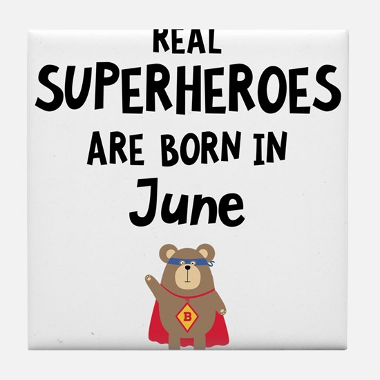 Superheroes are born in June C57a5 Tile Coaster