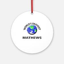 World's Okayest Mathews Round Ornament