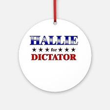 HALLIE for dictator Ornament (Round)