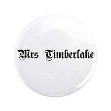 """Mrs. Timberlake 3.5"""" Button"""