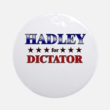 HADLEY for dictator Ornament (Round)