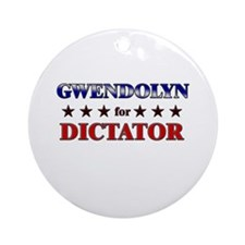 GWENDOLYN for dictator Ornament (Round)