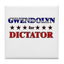 GWENDOLYN for dictator Tile Coaster