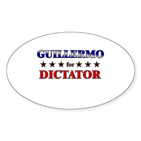 GUILLERMO for dictator Oval Sticker