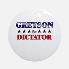 GREYSON for dictator Ornament (Round)