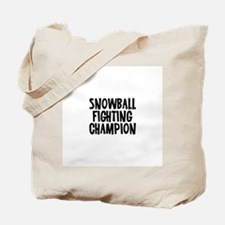 Snowball Fighting Champion Tote Bag