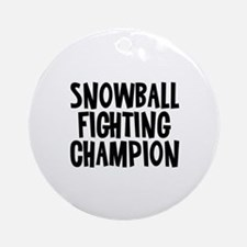 Snowball Fighting Champion Ornament (Round)