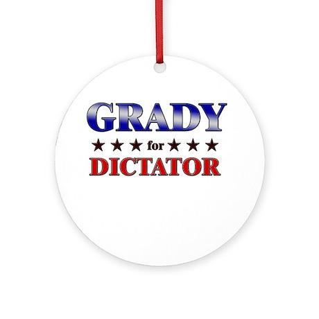GRADY for dictator Ornament (Round)