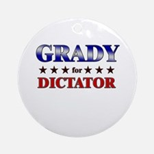 GRADY for dictator Ornament (Round)