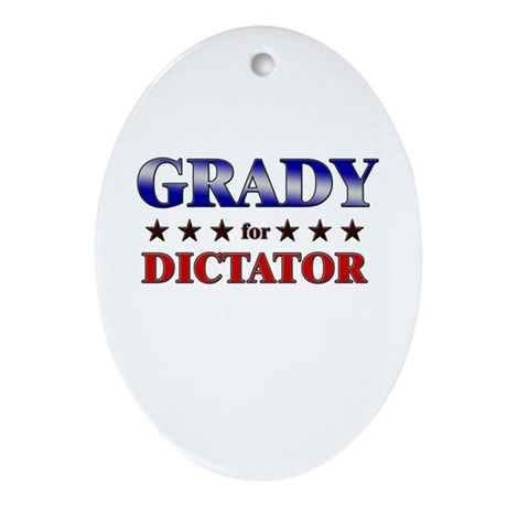 GRADY for dictator Oval Ornament