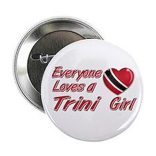 """Everyone loves a Trini girl 2.25"""" Button"""