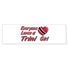 Everyone loves a Trini girl Bumper Bumper Sticker