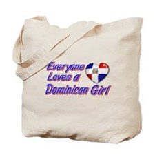 Everyone loves a Dominican girl Tote Bag