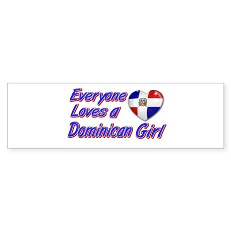 Everyone loves a Dominican girl Bumper Sticker