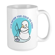 IT'S NEVER TOO COLD TO FISH! Mug