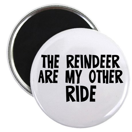 The reindeer are my other rid Magnet