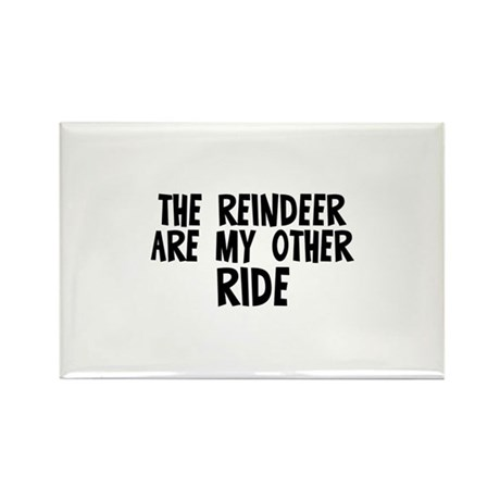 The reindeer are my other rid Rectangle Magnet