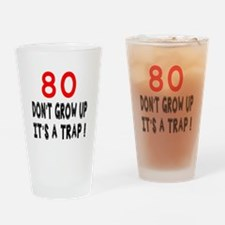 80 Don't Grow Birthday Designs Drinking Glass