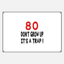 80 Don't Grow Birthday Designs Banner