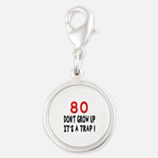 80 Don't Grow Birthday Designs Silver Round Charm