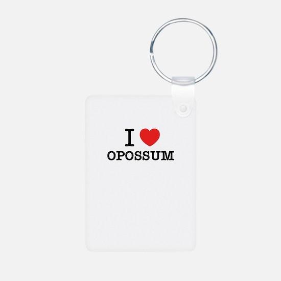 I Love OPOSSUM Keychains