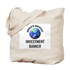 World's Greatest INVESTMENT BANKER Tote Bag