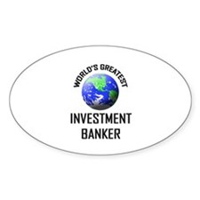 World's Greatest INVESTMENT BANKER Oval Decal