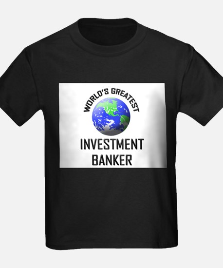 World's Greatest INVESTMENT BANKER T