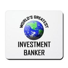 World's Greatest INVESTMENT BANKER Mousepad