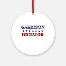 GARRISON for dictator Ornament (Round)