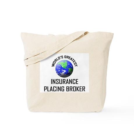 World's Greatest INSURANCE PLACING BROKER Tote Bag