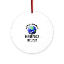 World's Greatest INSURANCE BROKER Ornament (Round)
