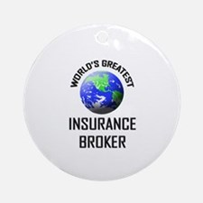 World's Greatest INSURANCE BROKER Ornament (Round)