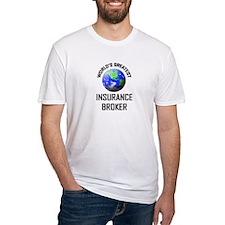 World's Greatest INSURANCE BROKER Shirt