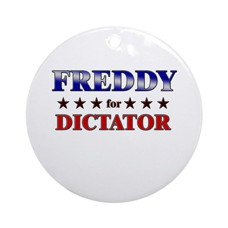 FREDDY for dictator Ornament (Round)